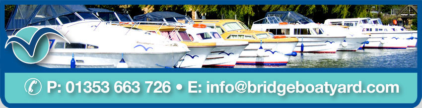 Bridge Boatyard - Ely - Phone 01353 663 726
